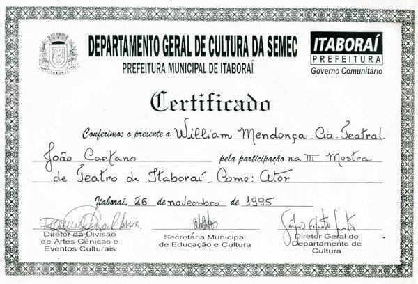 """Certificado pela participação da III Mostra de Teatro de Itaboraí, quando interpretei o personagem Plácido na pela """"Papai Fanfarrão"""", com direção de Randal Farah, em 1995."""