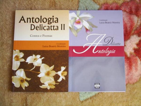Tive a felicidade em participar da Antologia Delicatta I e II, onde vários escritores e poetas do orkut tiveram suas participações especiais