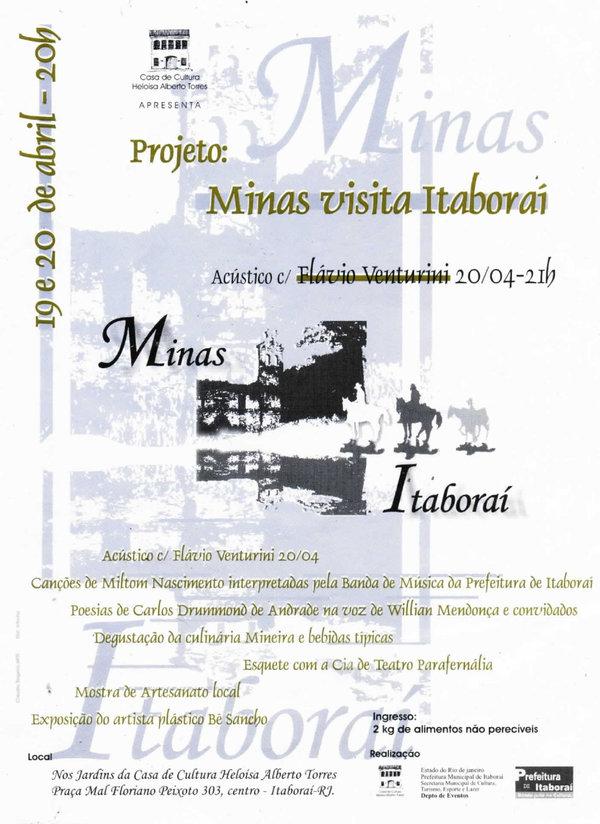 Evento Minas Visita Itaboraí, de 2002, do qual participei falando poemas de Carlos Drummond de Andrade, na Casa de Cultura Heloísa Alberto Torres (Itaboraí - RJ)