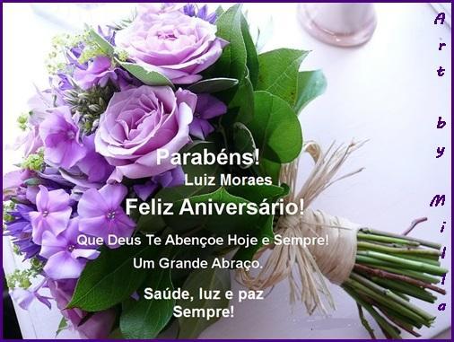 Feliz Aniversário Amiga Envio Um Beijo E O Desejo De Que: FELIZ ANIVERSÁRIO, LUIZ MORAES